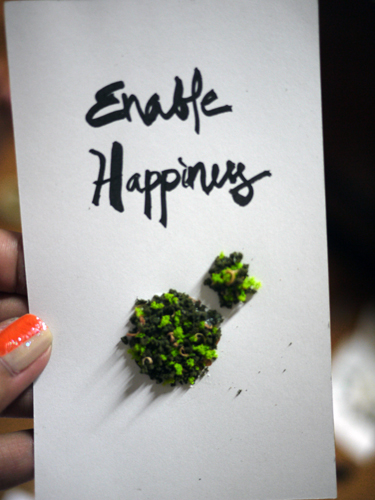 """Enable happiness is this thing I keep on telling myself. I've heard it in a TED talk somewhere. It went like: """"It's not that we are purposely producing happiness. It's that we are creating opportunities for it to happen."""""""